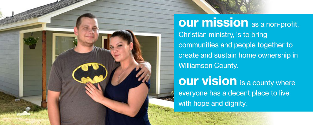 Our Mission and Vision at Habitat for Humanity of Williamson County, Texas